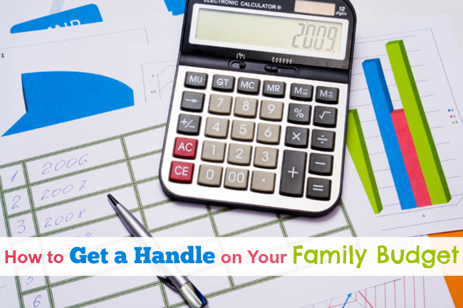 how to get a handle on your family budget
