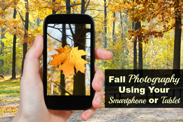 fall photography using your smartphone or tablet