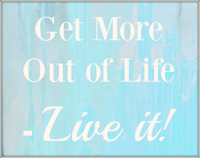 Give More Out of Life
