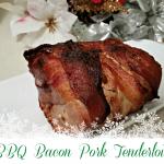 BBQ Bacon Wrapped Pork Tenderloin Recipe