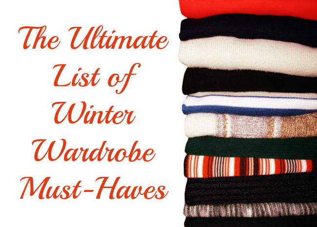 The Ultimate List of Winter Wardrobe Must-Haves