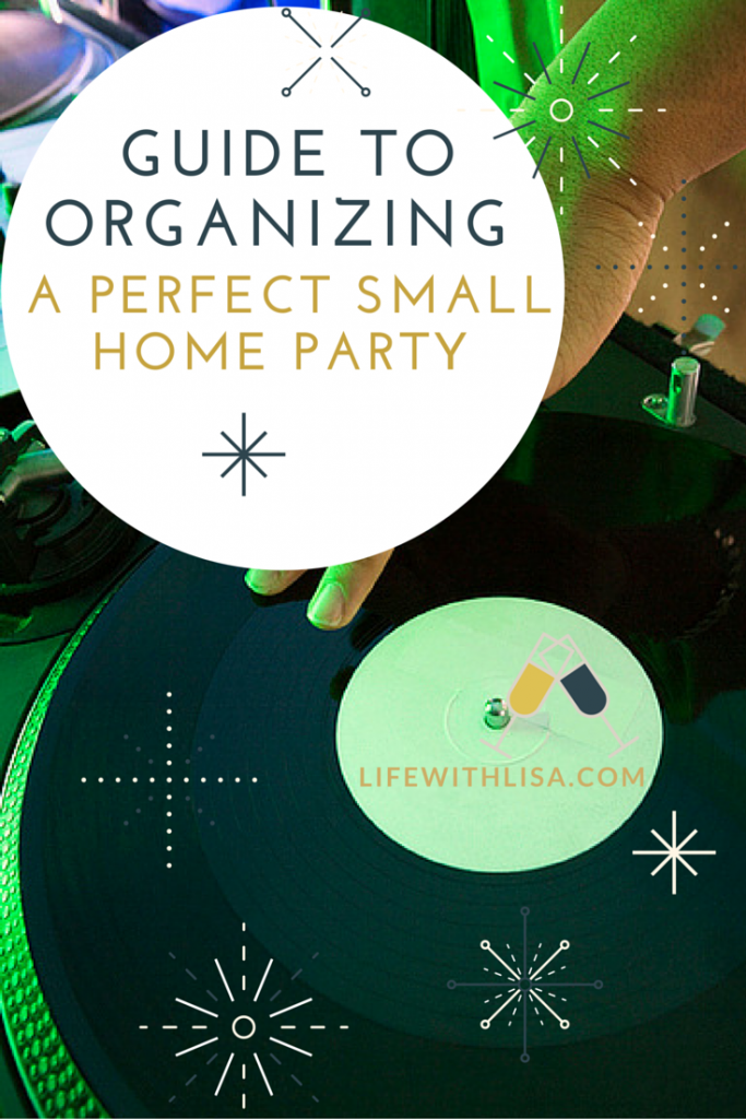 Guide to Organizing a Perfect Small Home Party