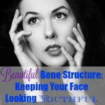 Beautiful Bone Structure: Keeping Your Face Looking Youthful as You Age