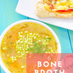 6 Soups to Make With Bone Broth
