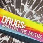 SHATTER THE MYTHS® It's National Drug & Alcohol Facts Week®