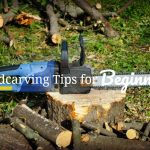 Woodcarving Tips for Beginners
